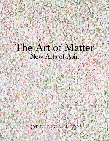 The Art of Matter - New Arts of Asia