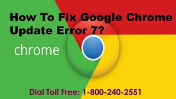 How To Fix Google Chrome Update Error 7 1-800-240-2551