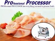 Best Commercial Meat Slicer Online | ProProcessor.com