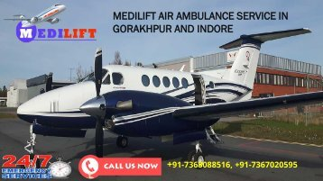 Get ICU Support Medilift Air Ambulance Service in Gorakhpur and Indore