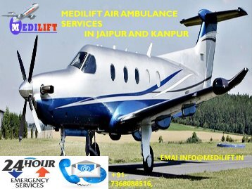 Hi-Tech and Reliable Medilift Air Ambulance Services in Jaipur and Kanpur