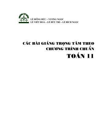 Sách tham khảo môn Toán - Bài Giảng Trọng Tâm Chương Trình Chuẩn Toán 11 - Ths Lê Hồng Đức - FULLTEXT (384 trang)