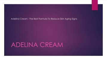 Adelina Cream - Does Anti Aging Cream Work? Read Side Effects