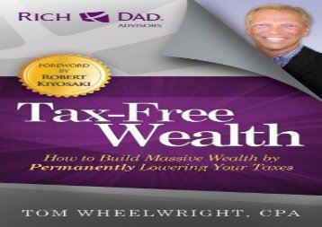 PDF FREE DOWNLOAD  Tax-Free Wealth: How to Build Massive Wealth by Permanently Lowering Your Taxes (Rich Dad Advisors) TRIAL EBOOK