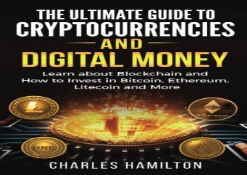 PDF DOWNLOAD Cryptocurrency: The Ultimate Guide to Cryptocurrencies and Digital Money; Learn about Blockchain and How to Invest in Bitcoin, Ethereum, Litecoin and More READ ONLINE