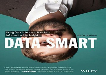PDF DOWNLOAD Data Smart: Using Data Science to Transform Information Into Insight READ ONLINE