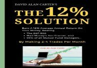 PDF FREE DOWNLOAD  The 12% Solution: Earn A 12% Average Annual Return On Your Money, Beating The S P 500, Mad Money s Jim Cramer, And 99% Of All Mutual Fund Managers... By Making 2-4 Trades Per Month DOWNLOAD ONLINE