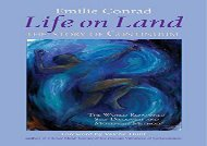BEST PDF  Life on Land: The Story of Continuum, the World Renowned Self-discovery and Movement Method FOR IPAD