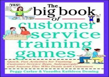 PDF DOWNLOAD The Big Book of Customer Service Training Games: Quick, Fun Activities for Training Customer Service Reps, Salespeople, and Anyone Else Who Deals with Customers (Big Book Series) BOOK ONLINE