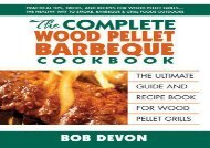 PDF DOWNLOAD Complete Wood Pellet Barbeque Cookbook: The Ultimate Guide and Recipe Book For Wood Pellet Grills FOR IPAD