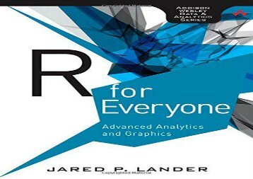 BEST PDF  R for Everyone: Advanced Analytics and Graphics (Addison-Wesley Data and Analytics) DOWNLOAD ONLINE