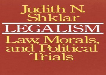 BEST PDF  Legalism: Law, Morals, and Political Trials FOR IPAD
