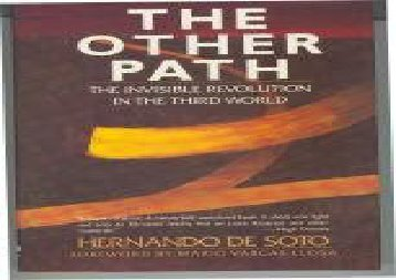 BEST PDF  The Other Path: The Invisible Revolution in the Third World FOR IPAD