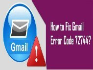 How to Fix Gmail Error Code 72744? 1-800-213-3740