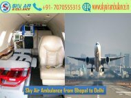 Get Sky Air Ambulance from Bhopal to Delhi at a Low-Cost