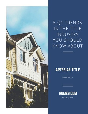 5 Q1 TRENDS IN THE TITLE INDUSTRY YOU SHOULD KNOW ABOUT