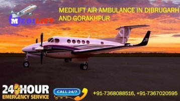 Book Low-Budget and Safe Medilift Air Ambulance in Dibrugarh and Gorakhpur