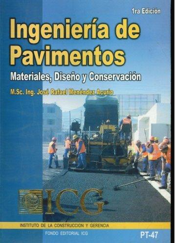 4. Ingeniería De Pavimentos; Materiales, Diseño Y Conservación - José Rafael Menéndez Acurio (1ra Edición)