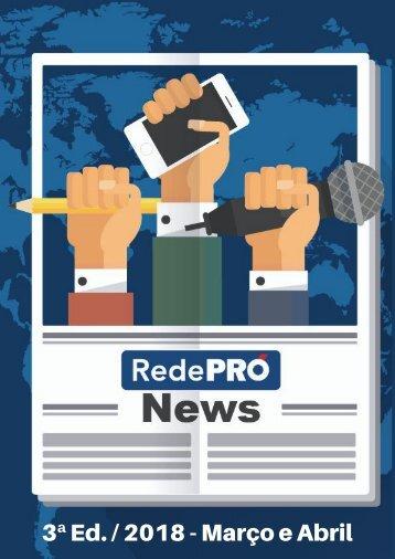 Rede PRÓ News - 3ª Edição /2018 - Março e Abril