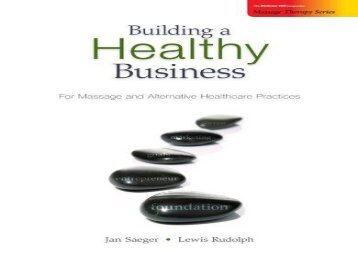 PDF Building a Healthy Business: For Massage and Alternative Healthcare Practices Jan Saeger PreOrder