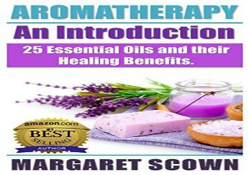 [PDF] Aromatherapy an Introduction: 25 Essential Oils and their Healing Benefits Margaret Scown TrialEbook