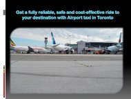 Get a fully reliable, safe and cost-effective ride to your destination with Airport taxi in Toronto
