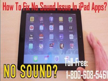 Call 1-800-608-5461 To Fix No Sound Issue In iPad Apps