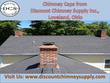 Chimney Caps from Discount Chimney Supply Inc., Loveland, Ohio