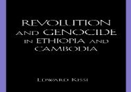 [PDF] Revolution and Genocide in Ethiopia and Cambodia: A Comparative Study of Socialist Ethiopia and Democratic Kampuchea Download by - Edward Kissi