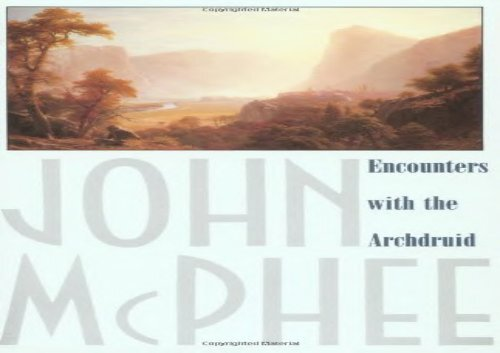 Pdf Encounters With The Archdruid Download By John Mcphee