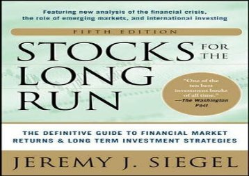 [PDF] Stocks for the Long Run: The Definitive Guide to Financial Market Returns   Long-Term Investment Strategies Download by - Jeremy Siegel