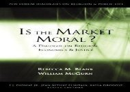 [PDF] Is the Market Moral?: A Dialogue on Religion, Economics and Justice (Pew Forum Dialogue Series on Religion and Public Life) Download by - Rebecca M. Blank