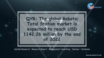 QYR: The global Robotic Total Station market is expected to reach USD 1142.26 million by the end of 2022