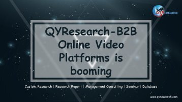 QYResearch-B2B Online Video Platforms is booming