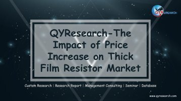 QYResearch-The Impact of Price Increase on Thick Film Resistor Market