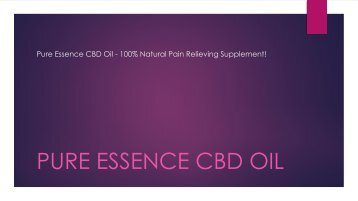 Pure Essence CBD Oil - 100% Natural Pain Relieving Supplement!
