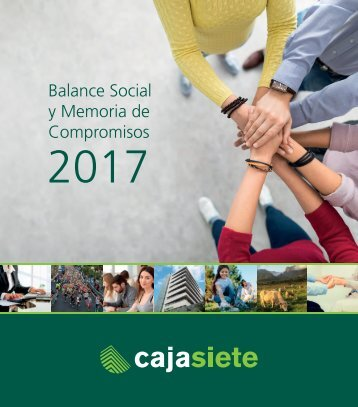 Balance Social y Memoria de Compromisos Cajasiete 2017