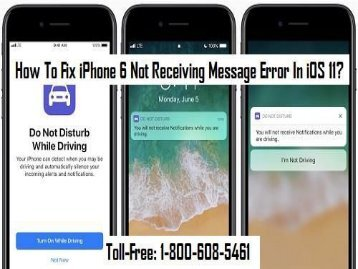Fix iPhone 6 Not Receiving Message Error In iOS 11 Call 1-800-608-5461