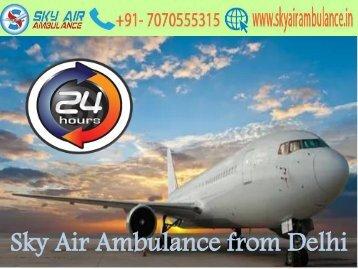 Sky Air Ambulance from Delhi with HI-Class Equipment