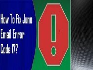 How to Fix Juno Email Error Code 17? 1-800-213-3740