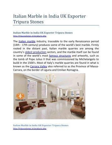 Italian Marble in India UK Exporter Tripura Stones