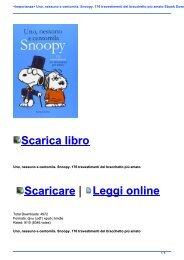 <Importanza> Uno, nessuno e centomila. Snoopy. 176 travestimenti del bracchetto più amato Ebook Download Gratis Libri (PDF, EPUB, KINDLE)