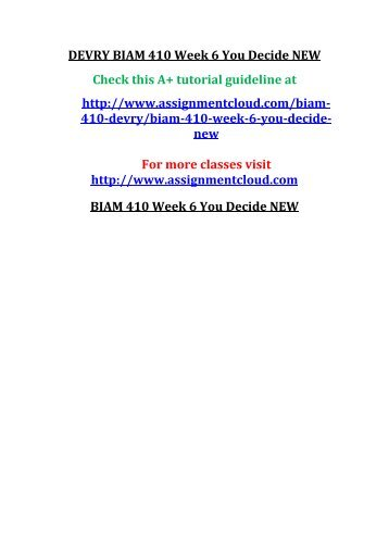 DEVRY BIAM 410 Week 6 You