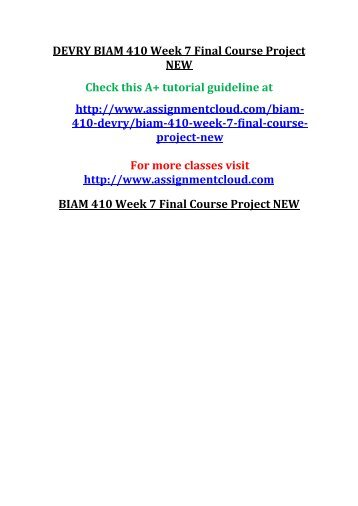 DEVRY BIAM 410 Week 7 Final Course Project NEW