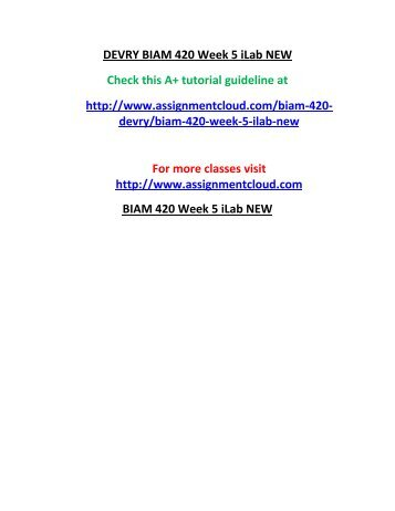 DEVRY BIAM 420 Week 5 iLab NEW