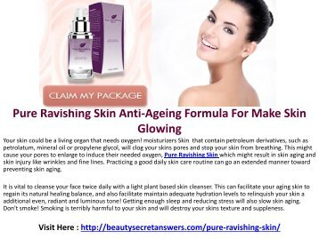 Pure Ravishing Skin : Get Beautiful and Stunning Skin