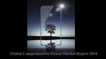 Global Comprehensive Screen Market Report 2018