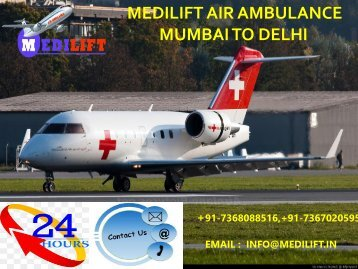 Pick the Best and Safe Emergency Air Ambulance Mumbai to Delhi