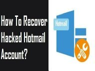 How To Recover Hacked Hotmail Account? 1-800-361-7250