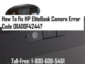 Dial 1-800-608-5461 To Fix HP EliteBook Camera Error code 0XA00F4244